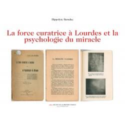 La force curatrice à Lourdes et la psychologie du miracle